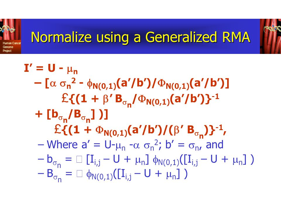Normalize using a Generalized RMA