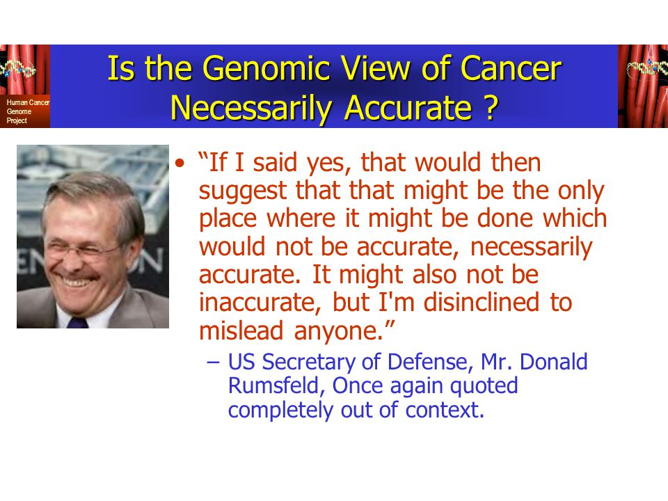 Is the Genomic View of Cancer Necessarily Accurate