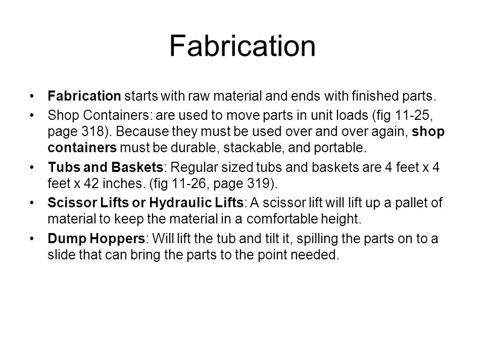 Fabrication Fabrication starts with raw material and ends with finished parts.