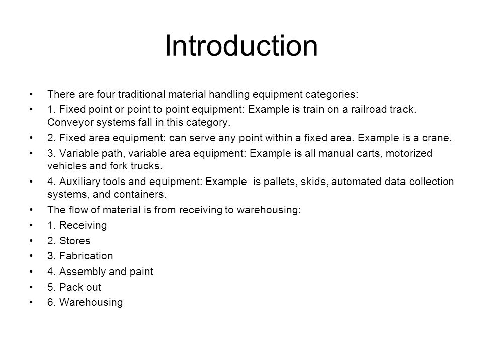 Introduction There are four traditional material handling equipment categories:
