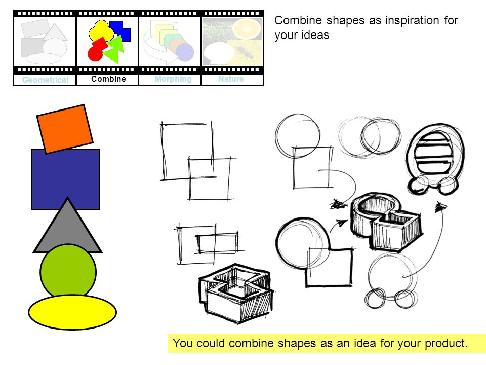 Combine shapes as inspiration for your ideas