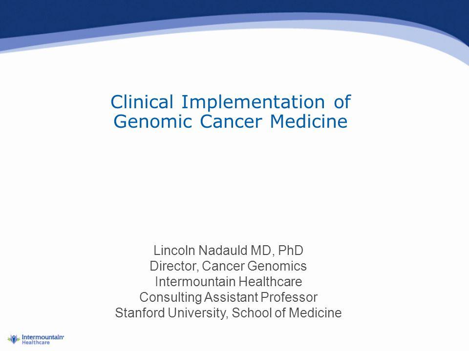 Clinical Implementation of Genomic Cancer Medicine