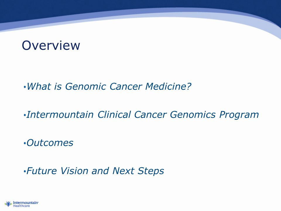 Overview What is Genomic Cancer Medicine