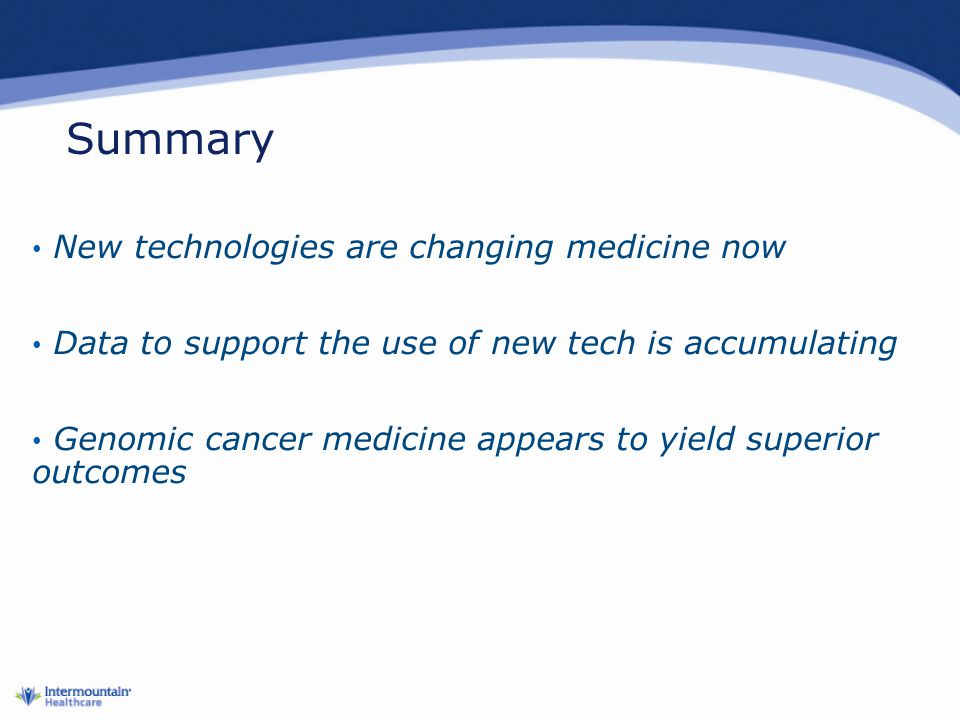 Summary New technologies are changing medicine now