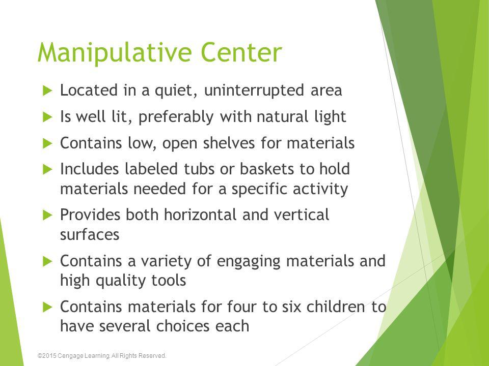 Manipulative Center Located in a quiet, uninterrupted area