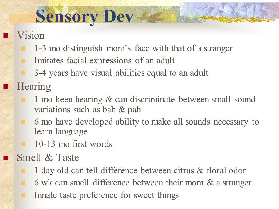 Sensory Dev Vision Hearing Smell & Taste