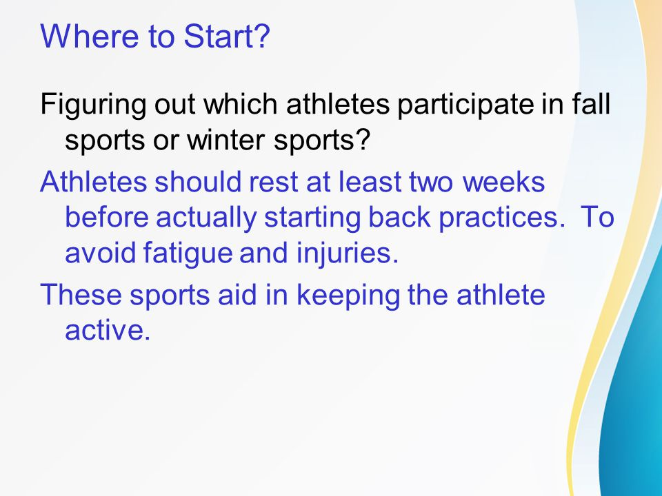 Where to Start Figuring out which athletes participate in fall sports or winter sports