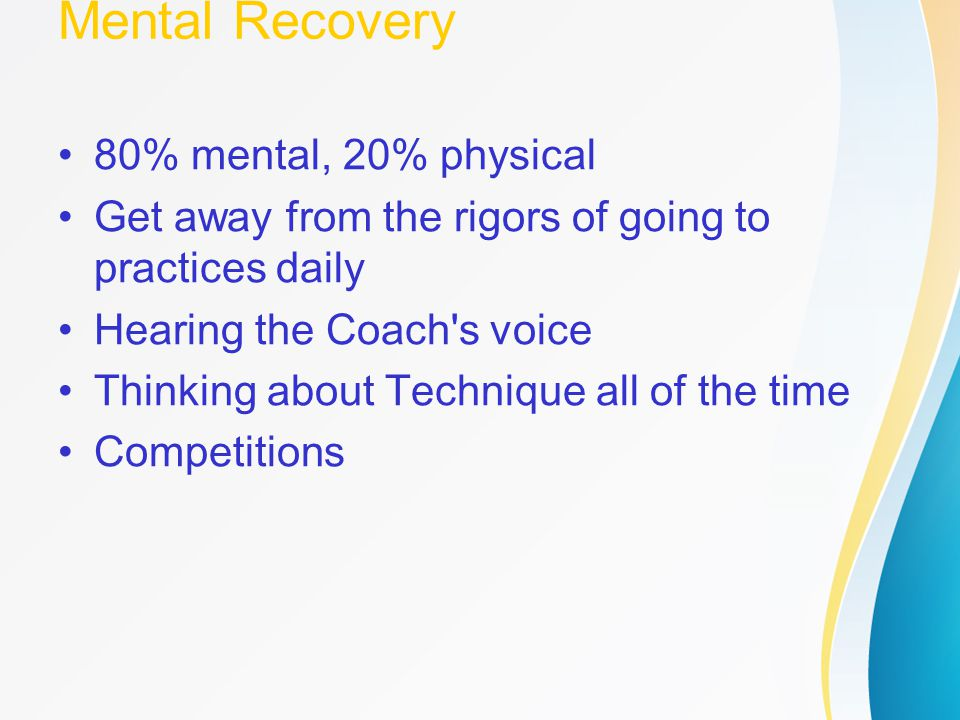 Mental Recovery 80% mental, 20% physical