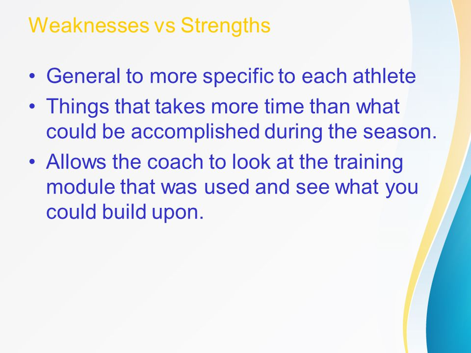 Weaknesses vs Strengths