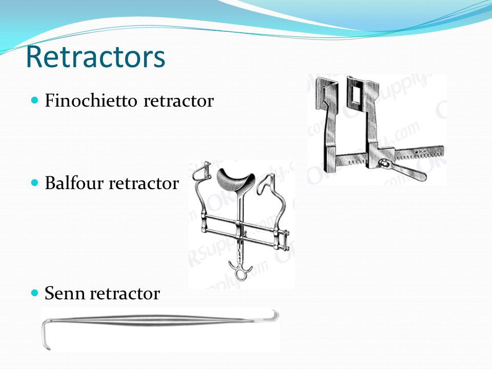 Retractors Finochietto retractor Balfour retractor Senn retractor