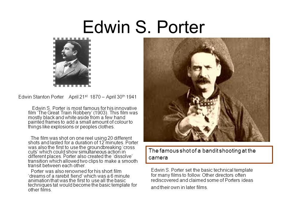 Edwin S. Porter The famous shot of a bandit shooting at the camera