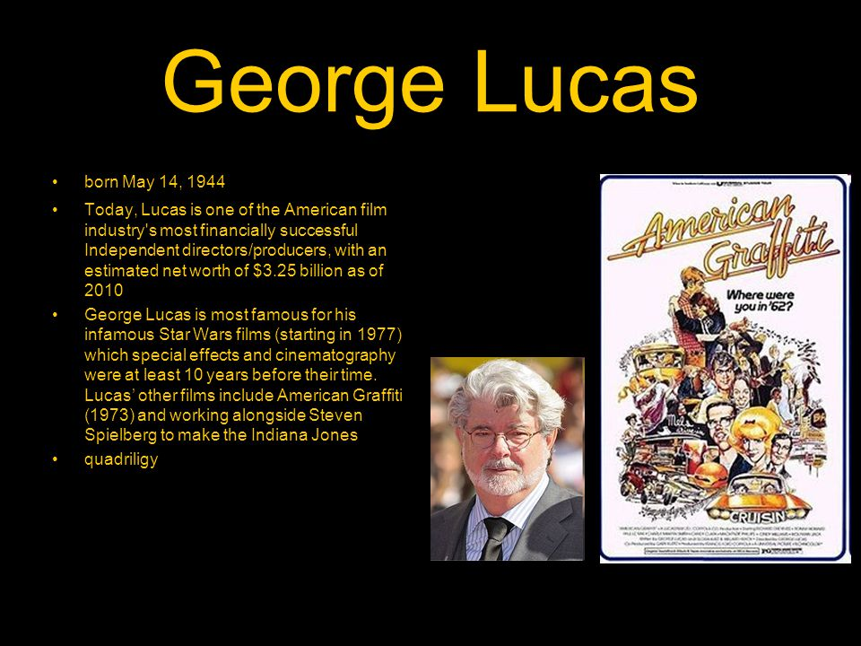 George Lucas born May 14, 1944.