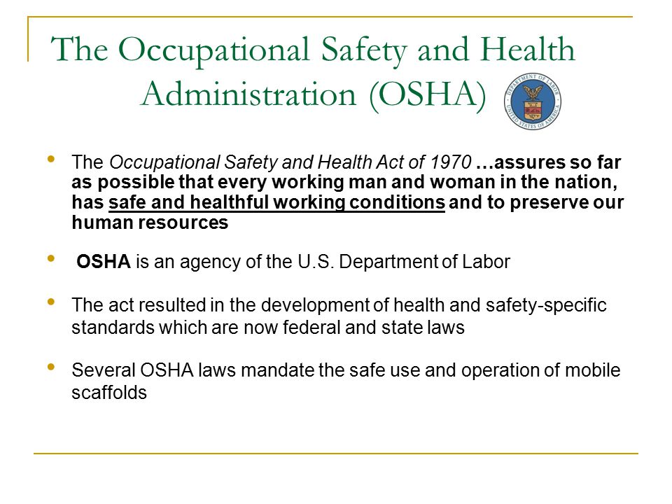The Occupational Safety and Health Administration (OSHA)