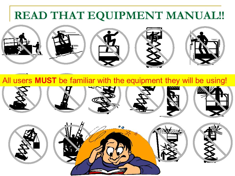 READ THAT EQUIPMENT MANUAL!!