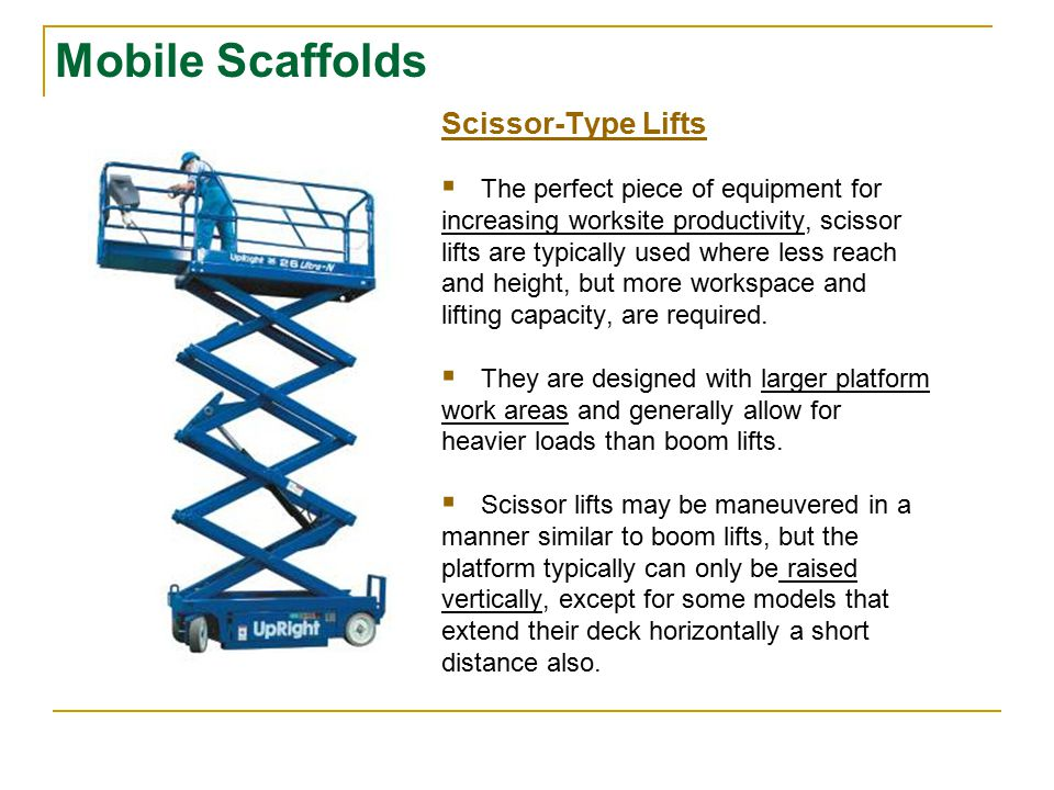 Mobile Scaffolds Scissor-Type Lifts The perfect piece of equipment for