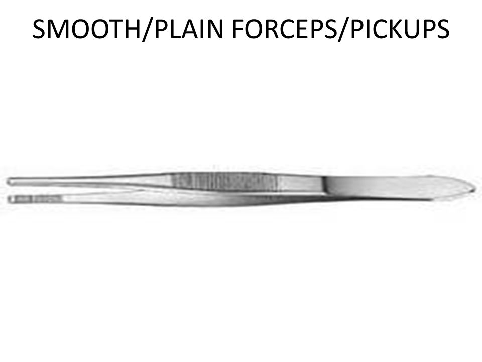 SMOOTH/PLAIN FORCEPS/PICKUPS