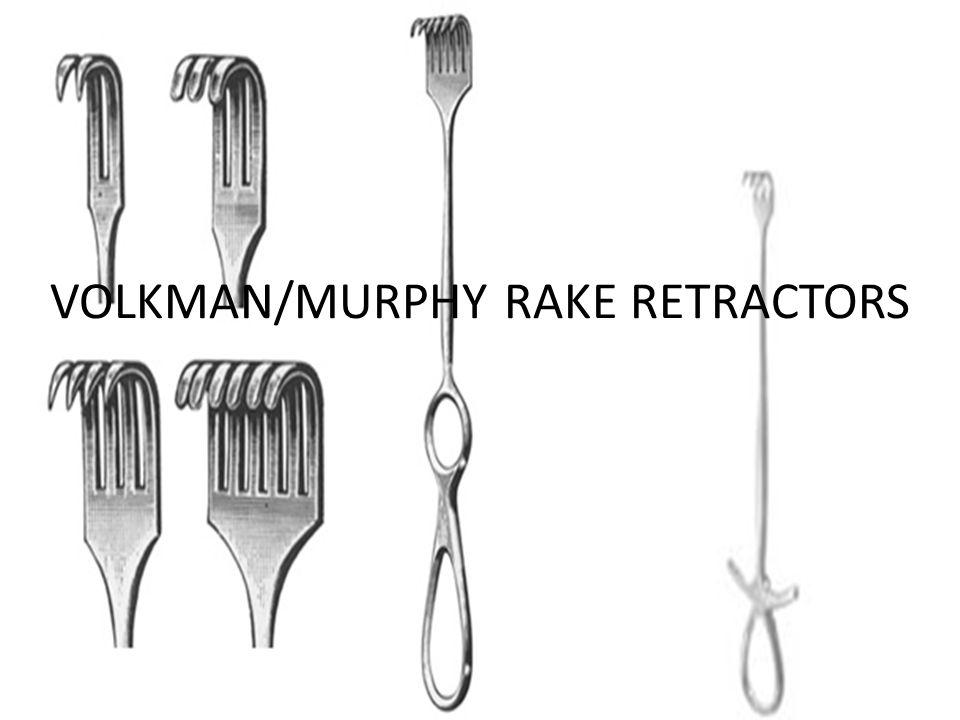 VOLKMAN/MURPHY RAKE RETRACTORS