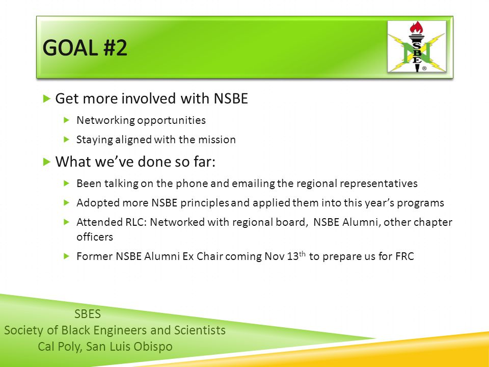 Goal #2 Get more involved with NSBE What we've done so far: SBES