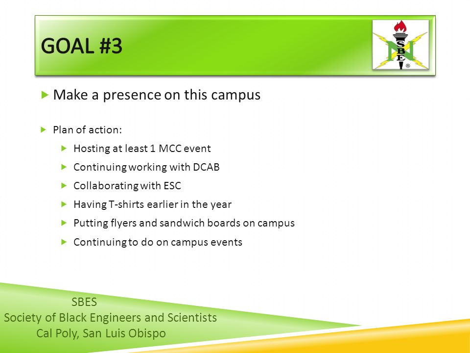Goal #3 Make a presence on this campus SBES