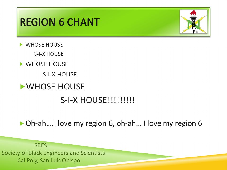 REGION 6 CHANT S-I-X HOUSE!!!!!!!!!