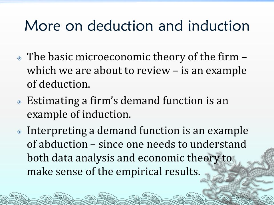 More on deduction and induction
