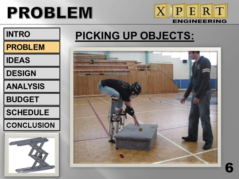 PROBLEM PICKING UP OBJECTS: INTRO PROBLEM IDEAS DESIGN ANALYSIS BUDGET