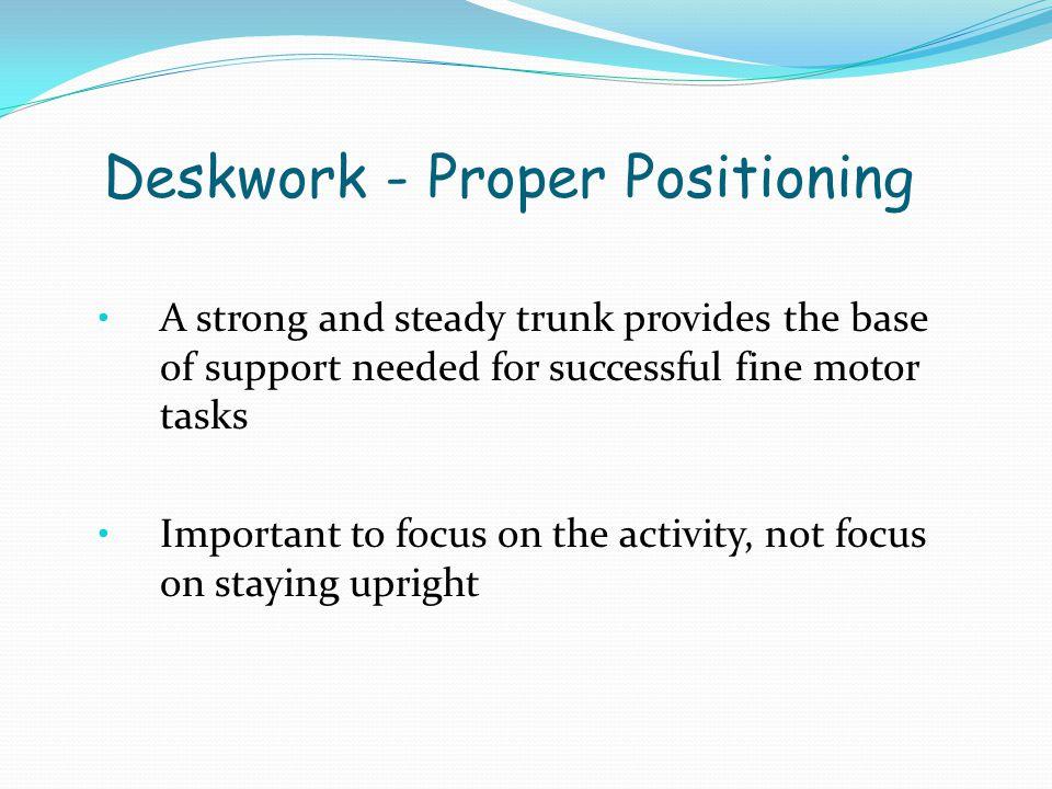 Deskwork - Proper Positioning