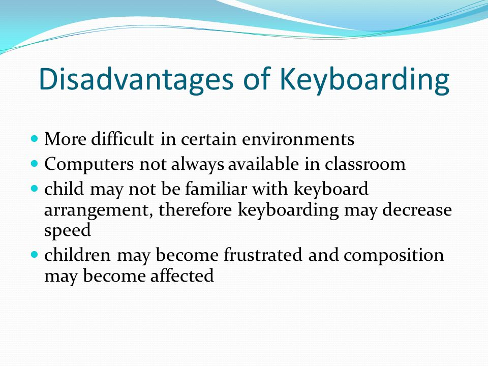 Disadvantages of Keyboarding
