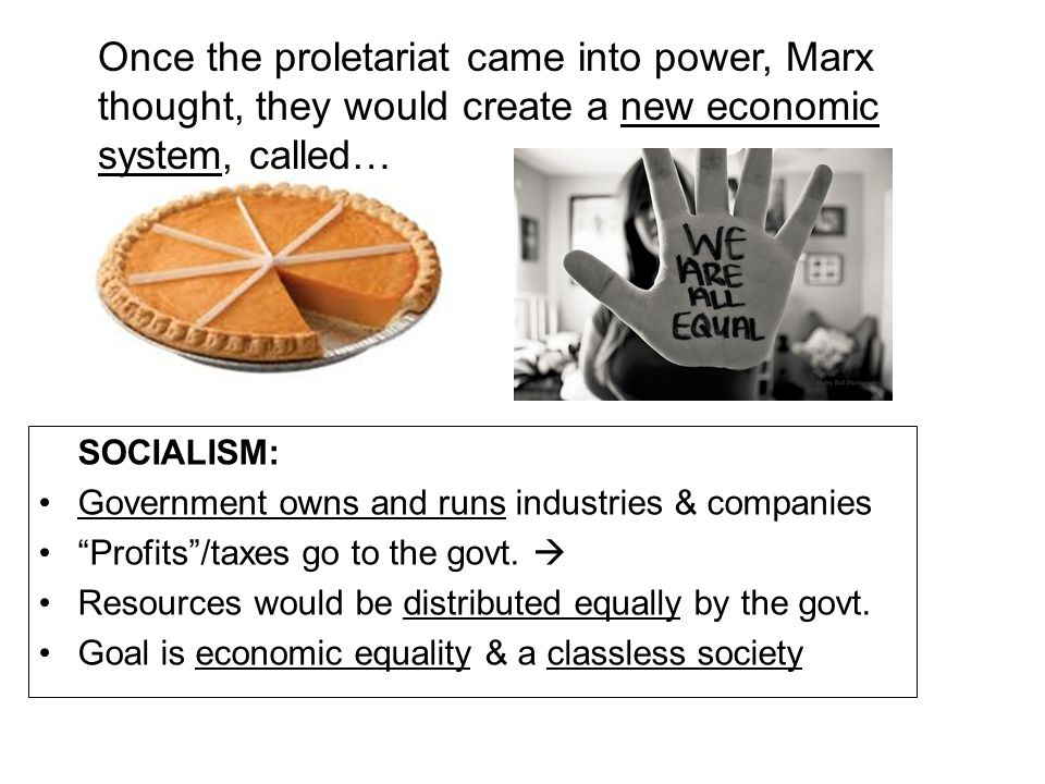 Once the proletariat came into power, Marx thought, they would create a new economic system, called…