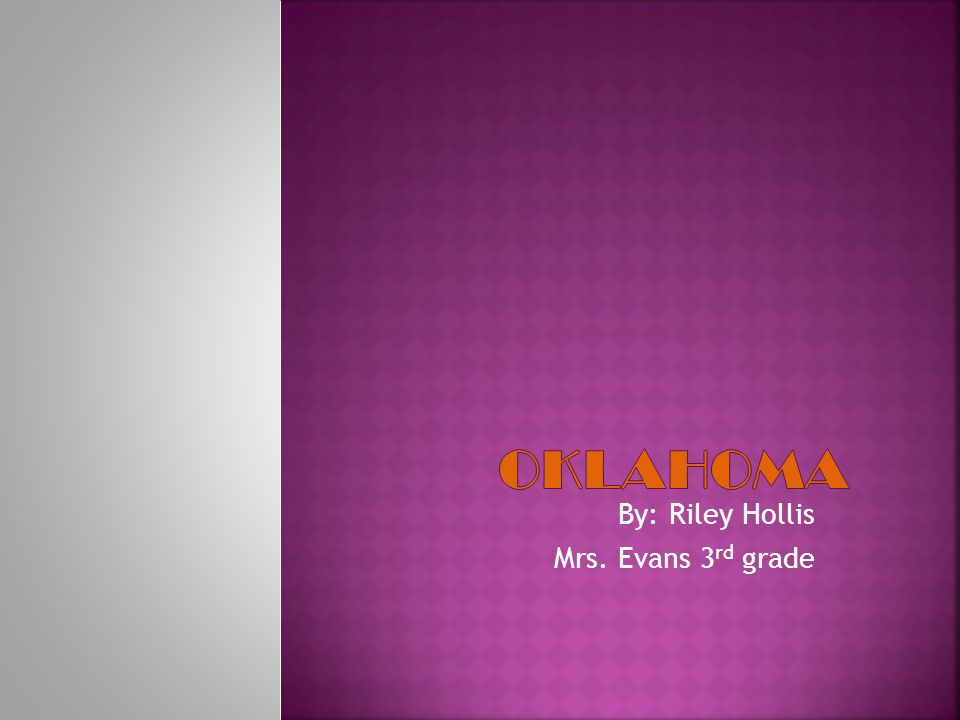 By: Riley Hollis Mrs. Evans 3rd grade
