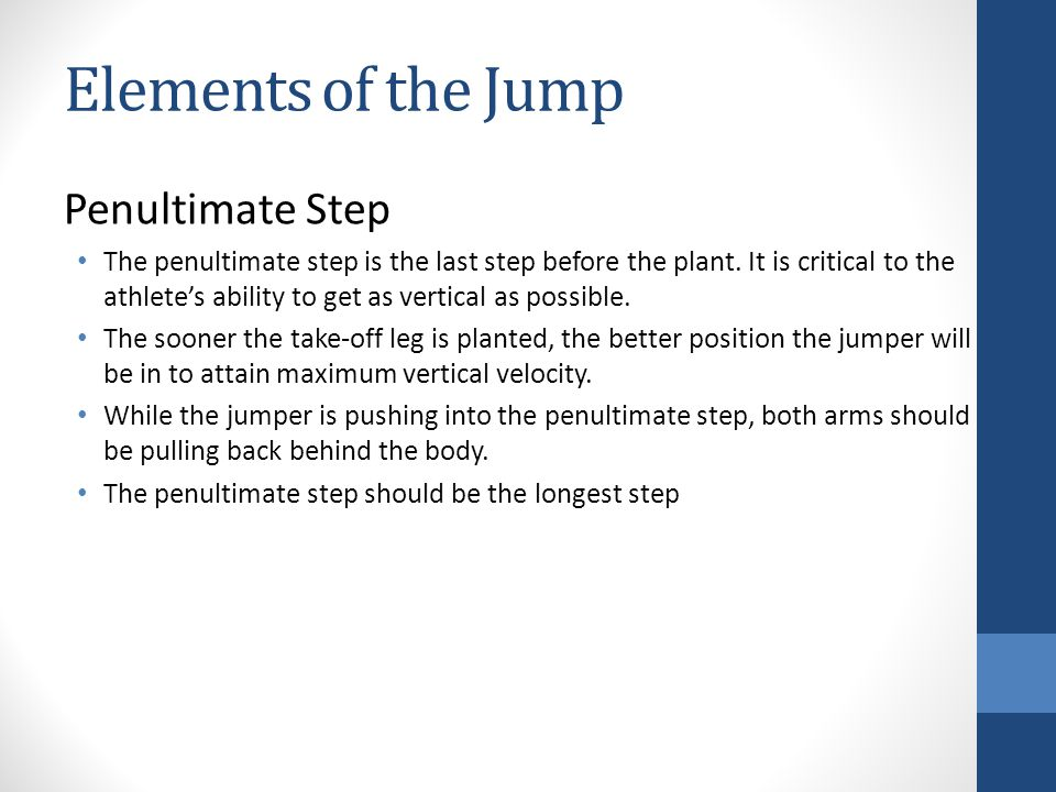 Elements of the Jump Penultimate Step