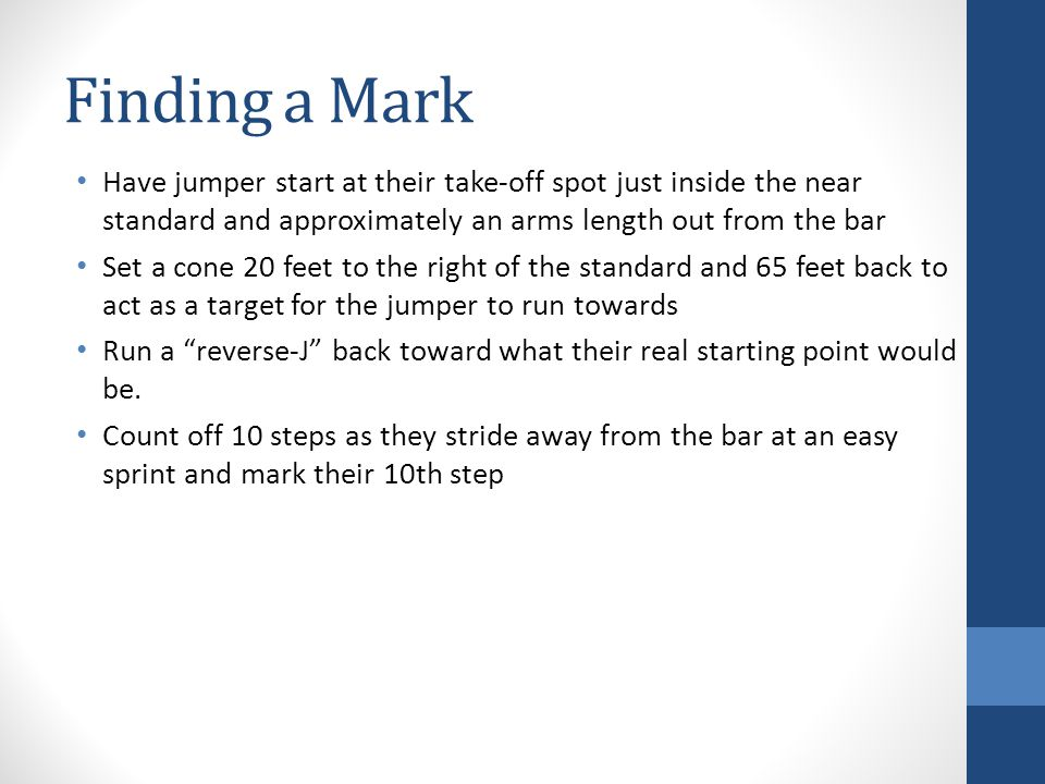 Finding a Mark Have jumper start at their take-off spot just inside the near standard and approximately an arms length out from the bar.