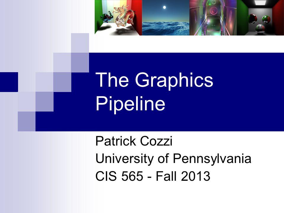 Patrick Cozzi University of Pennsylvania CIS 565 - Fall 2013