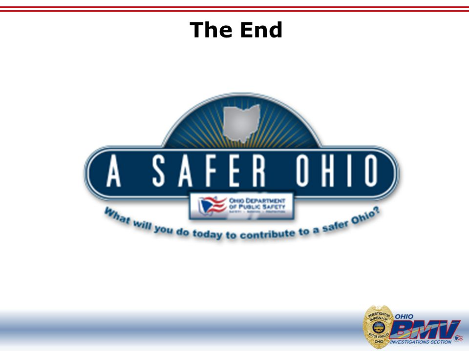 The End A Safer Ohio: What will YOU do today to contribute to a safer Ohio