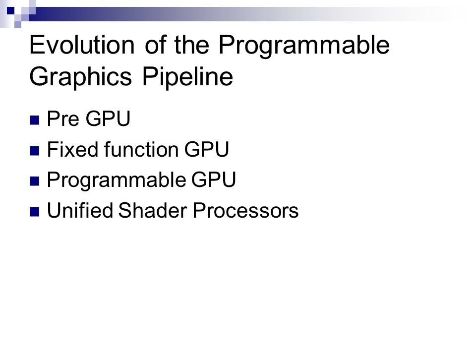 Evolution of the Programmable Graphics Pipeline