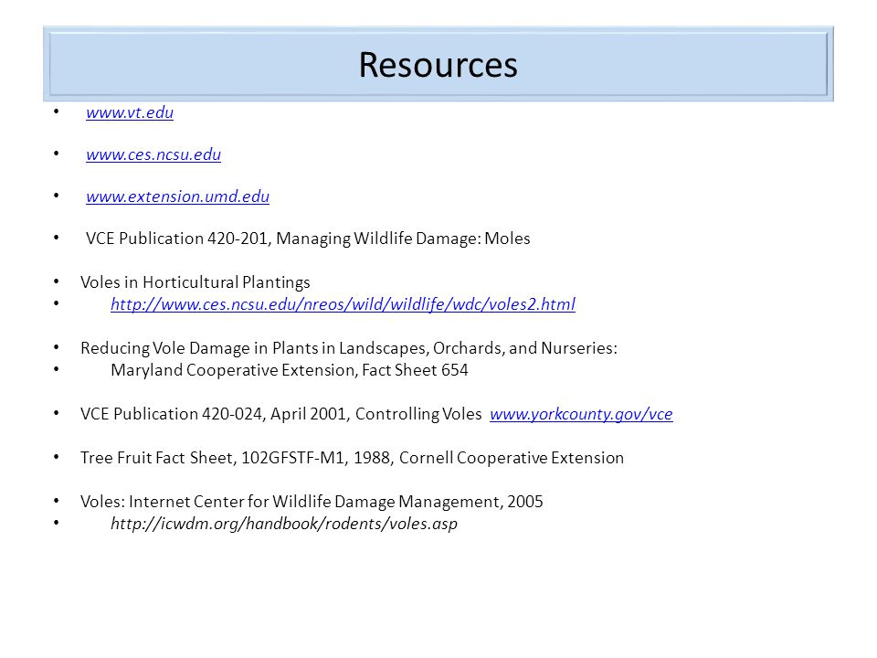 Resources www.vt.edu www.ces.ncsu.edu www.extension.umd.edu