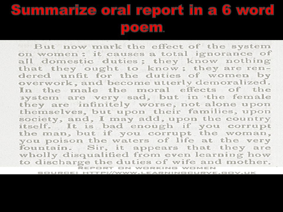 Summarize oral report in a 6 word poem.