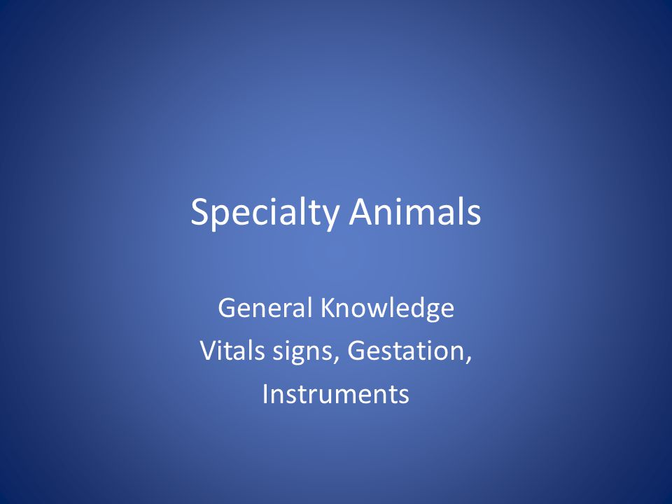 General Knowledge Vitals signs, Gestation, Instruments