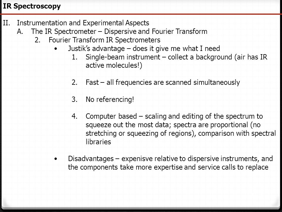 IR Spectroscopy Instrumentation and Experimental Aspects. The IR Spectrometer – Dispersive and Fourier Transform.