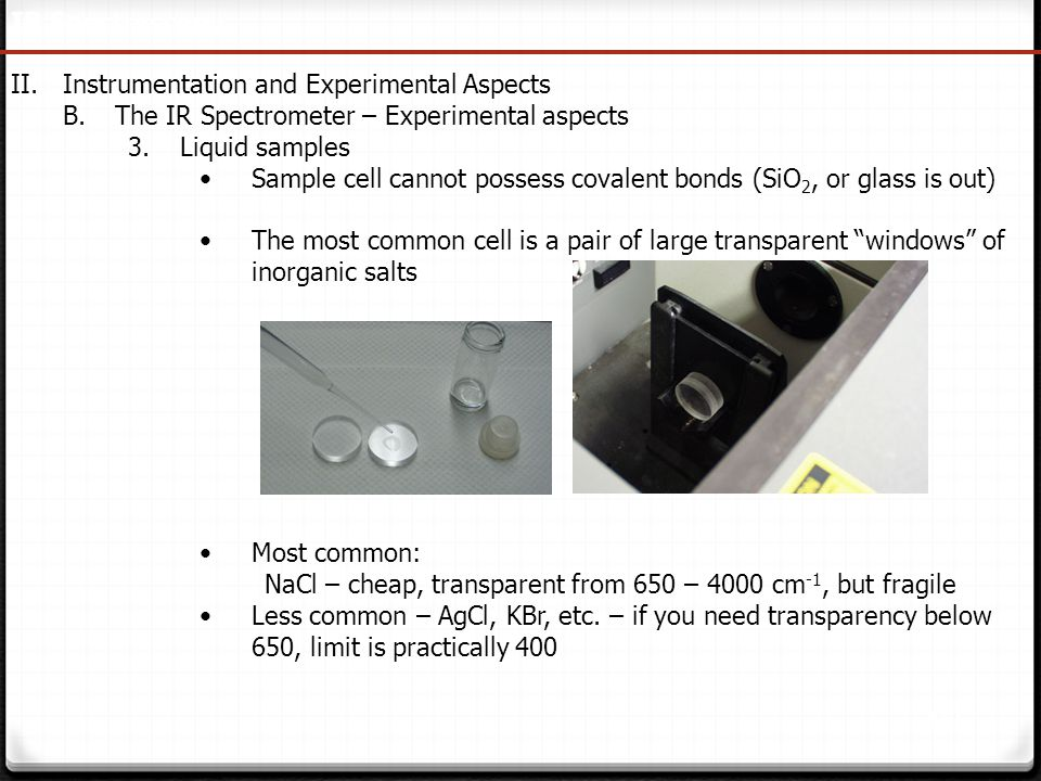 IR Spectroscopy Instrumentation and Experimental Aspects. The IR Spectrometer – Experimental aspects.
