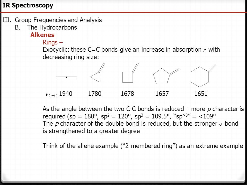 IR Spectroscopy Group Frequencies and Analysis. The Hydrocarbons. Alkenes. Rings –