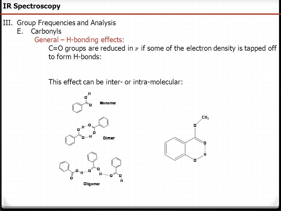 IR Spectroscopy Group Frequencies and Analysis. Carbonyls. General – H-bonding effects:
