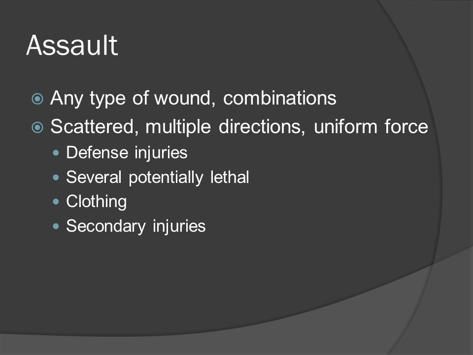 Assault Any type of wound, combinations