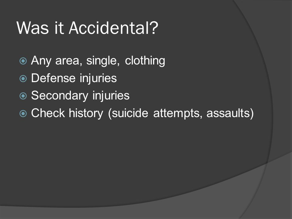 Was it Accidental Any area, single, clothing Defense injuries