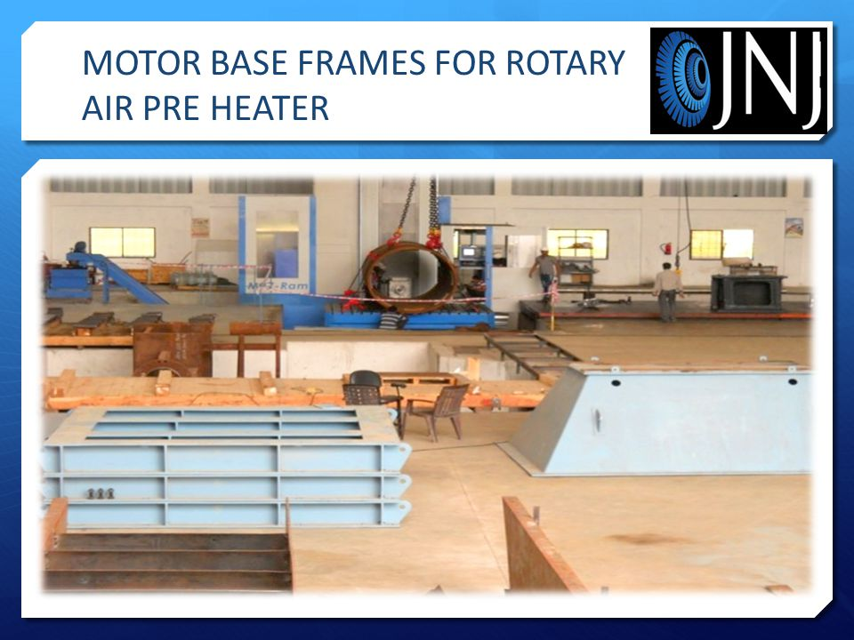 MOTOR BASE FRAMES FOR ROTARY AIR PRE HEATER