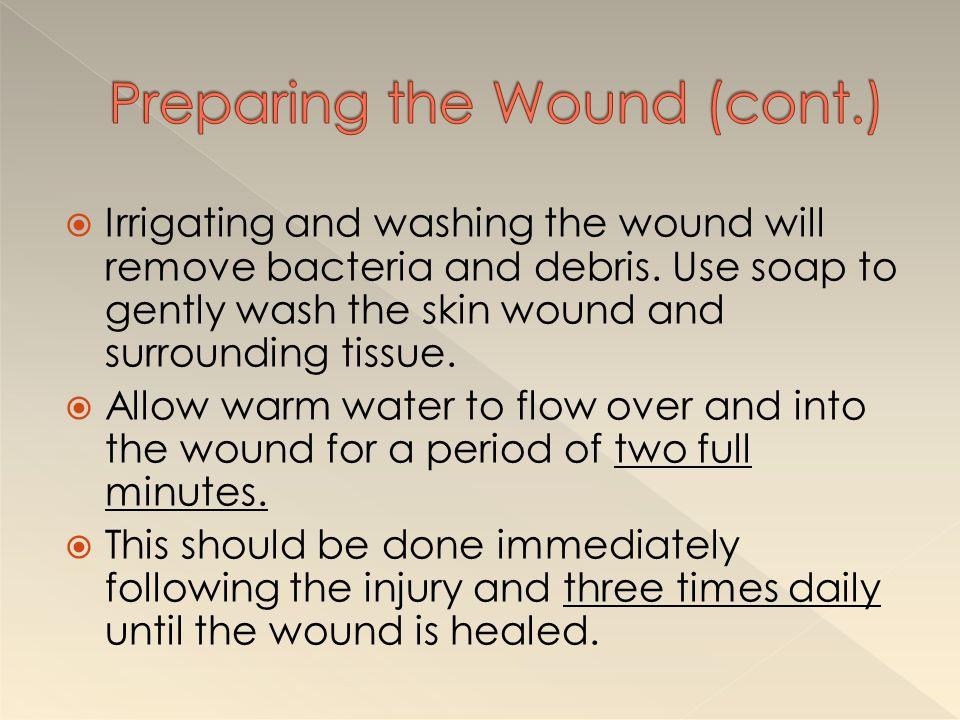 Preparing the Wound (cont.)