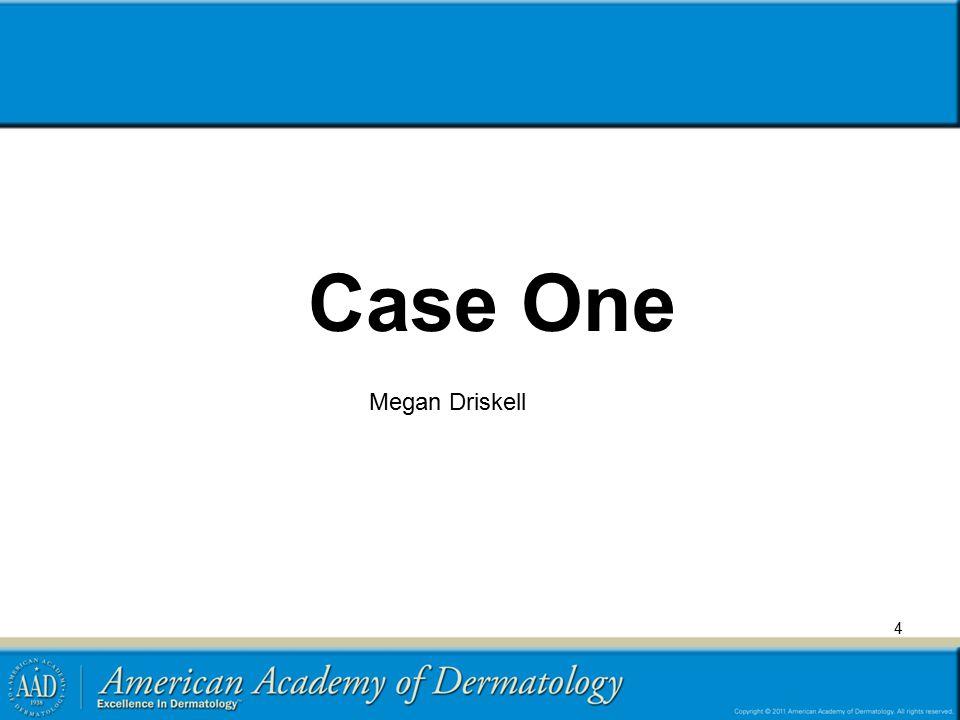 Case One Megan Driskell