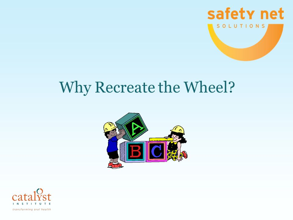 Why Recreate the Wheel