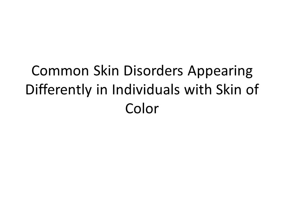 Common Skin Disorders Appearing Differently in Individuals with Skin of Color