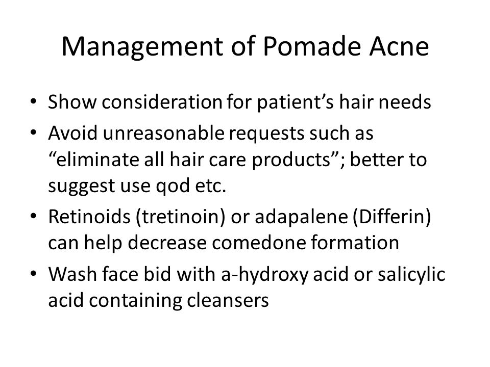 Management of Pomade Acne